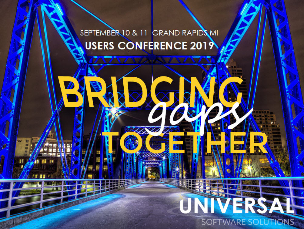 2019 Users Conference! - Events and Programs Offered by Universal Software Solutions - uc2019_theme